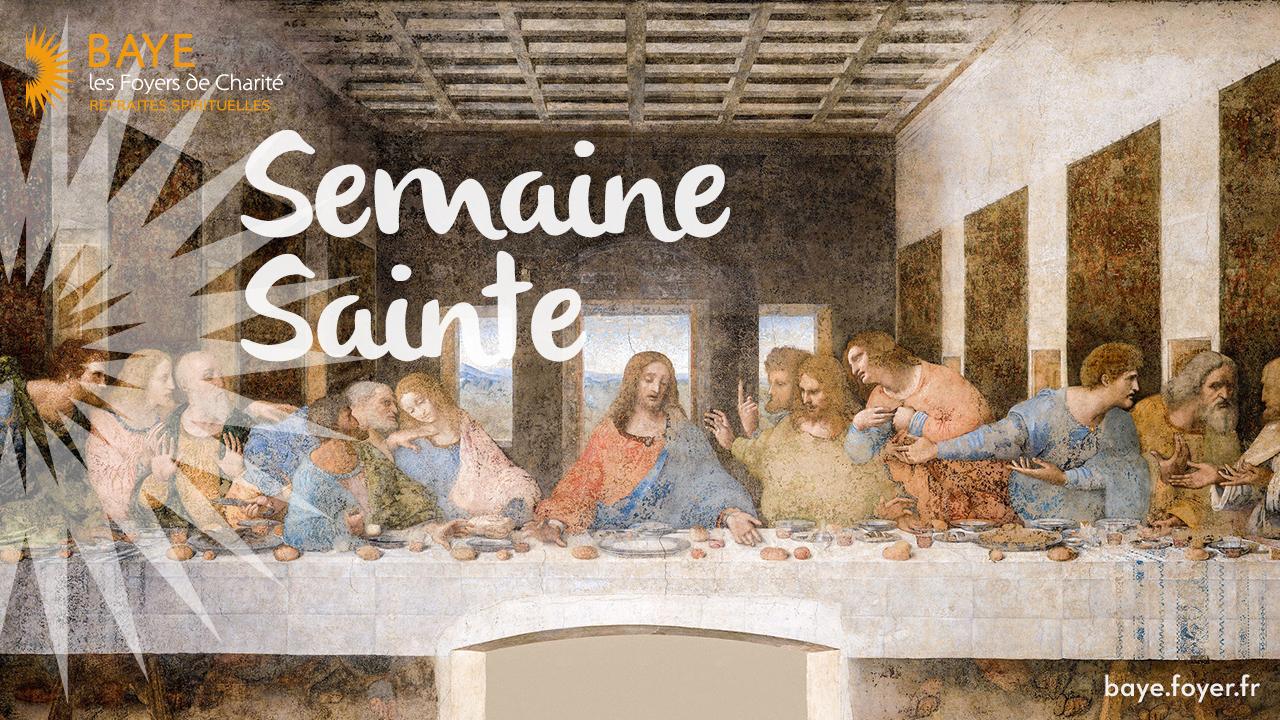 Retraite spirituelle semaine Sainte Foyer de Charité de Baye