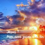 Jésus avec nous jusqu'à la fin du monde