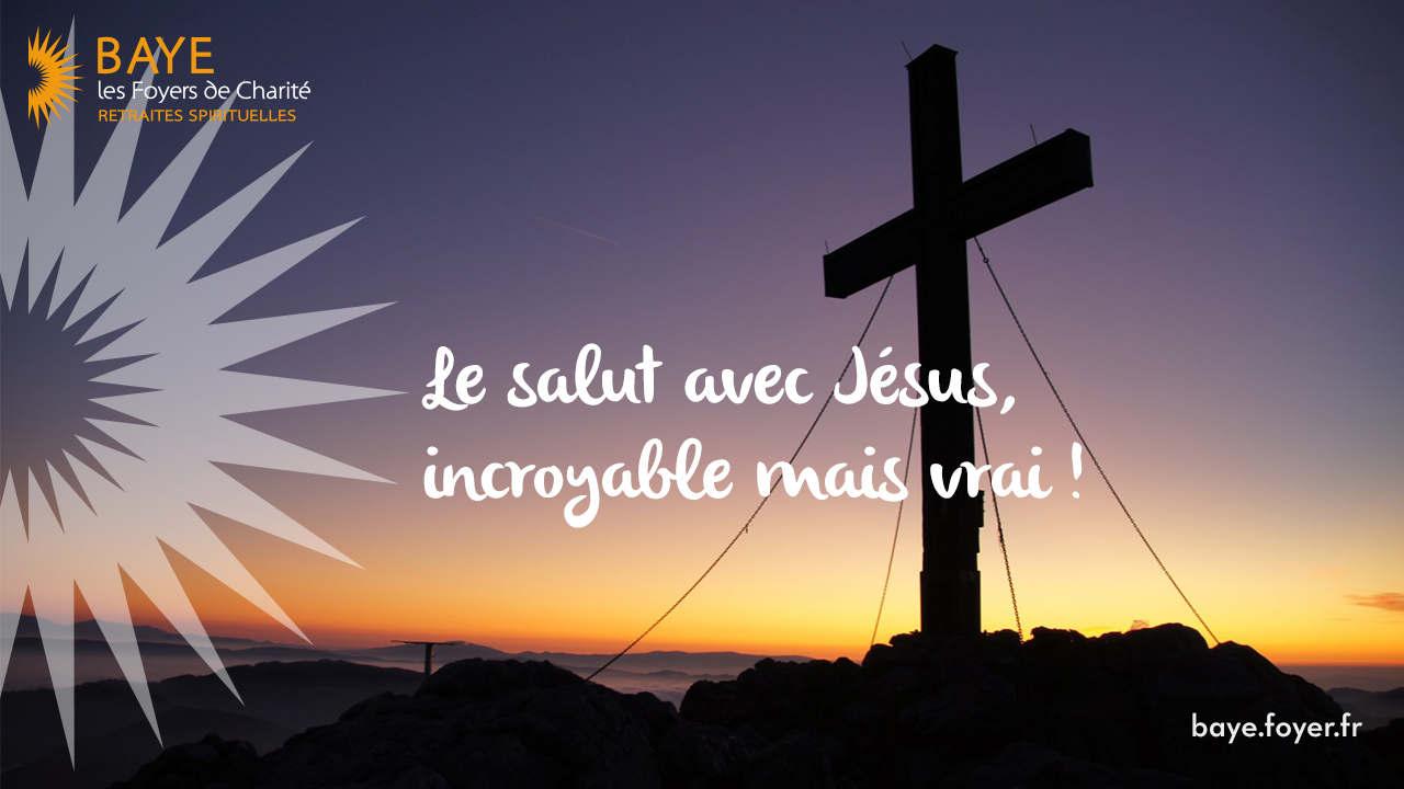 Le salut avec Jésus, incroyable mais vrai !