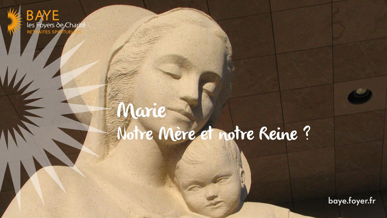 Marie notre Mère et notre Reine