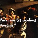 Retraite - Récollection prier pour les vocations