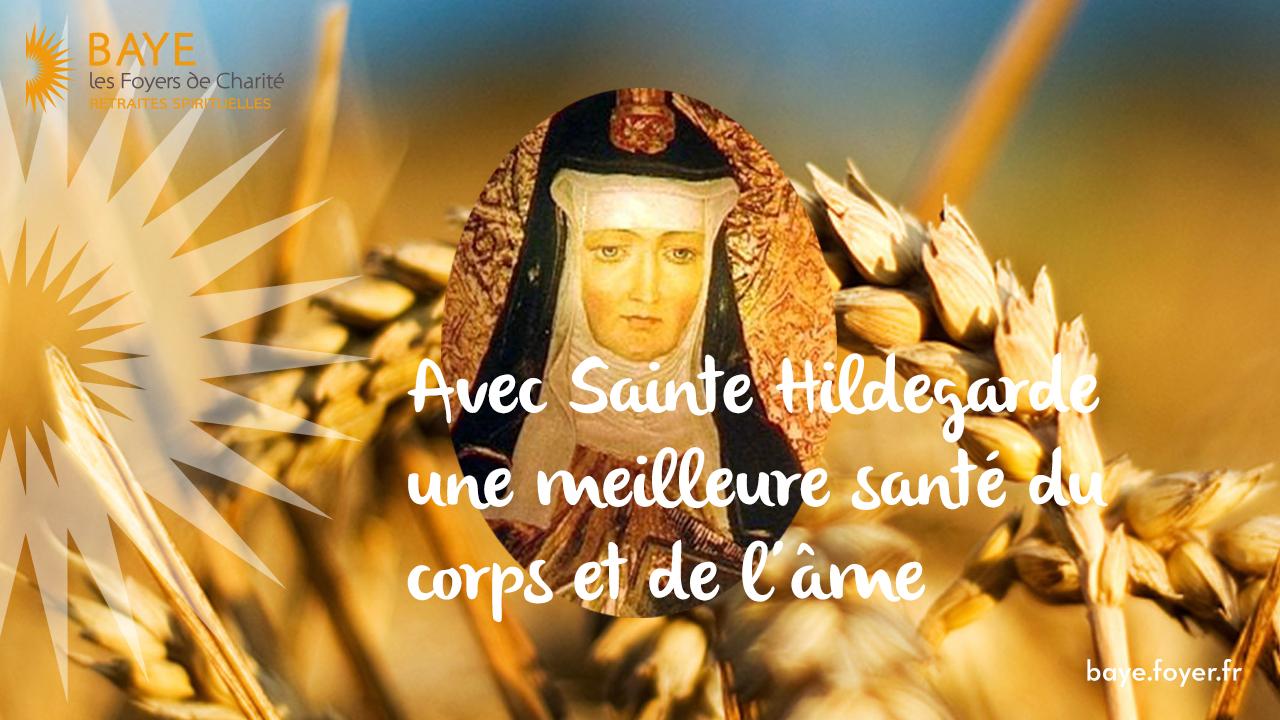 Session Sainte Hildegarde - meilleure santé du corps et de l'âme